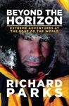 Beyond the Horizon. Extreme Adventures at the Edge of the World