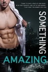 Something Amazing (Something Amazing, #1; Something Great, #4)