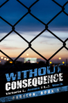 Without Consequence (Babylon, #1)