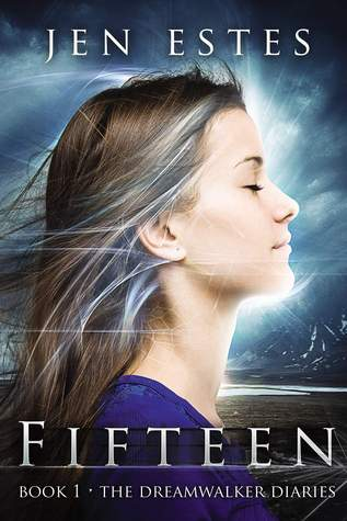 Fifteen (The Dreamwalker Diaries #1)