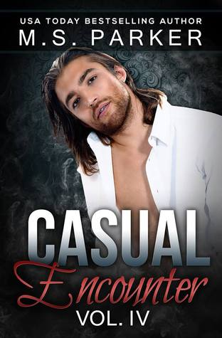 Casual Encounter Vol. 4 by M.S. Parker