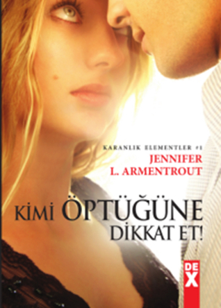 Kimi Optugune Dikkat Et!(The Dark Elements 1)