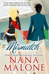 Mismatch by Nana Malone