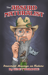 The Absurd Naturalist. Irreverent Musings on Nature