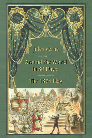 Around the World in 80 Days - The 1874 Play