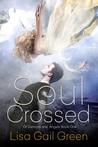 Soul Crossed by Lisa Gail Green
