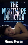 The Nightmare Inflictor by Ginna Moran