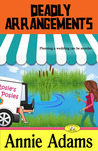 Deadly Arrangements (The Flower Shop Mystery Series, #2) by Annie Adams