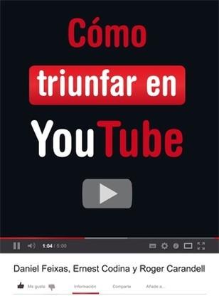Cómo triunfar en YouTube par Daniel Feixas, Ernest Codina, Roger Carandell