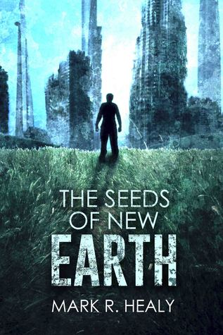 The Seeds of New Earth (The Silent Earth, #2)
