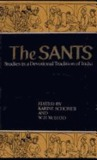 The Sants: Studies in a Devotional Tradition of India