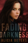 Fading Darkness by Alicia Deters