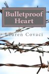 Bulletproof Heart by Lauren Covaci