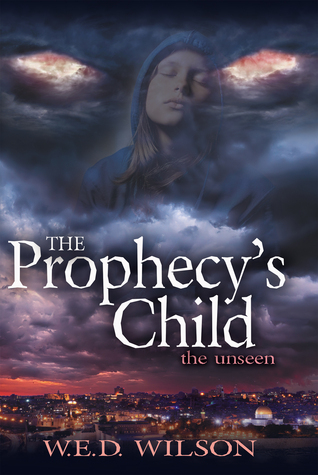 The Prophecy's Child by W.E.D. Wilson