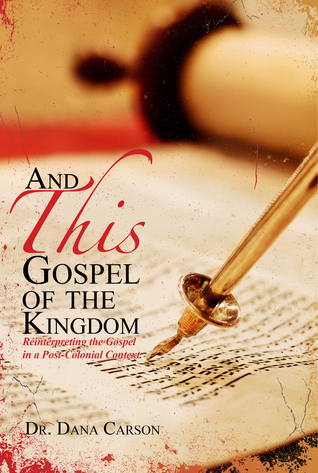 And this Gospel of the Kingdom:  Reinterpreting the Gospel in a Post Colonial Context