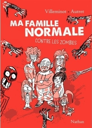 Ma famille normale contre les zombies (Ma famille normale, #1)