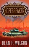 Hopebreaker by Dean F. Wilson