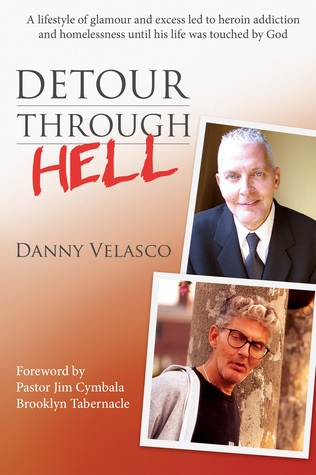 Detour Through Hell: A Lifestyle of Glamour and Excess Led to Heroin Addiction and Homelessness