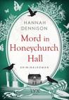 Mord in Honeychurch Hall by Hannah Dennison