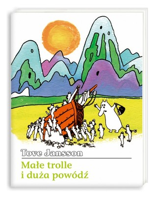 Małe trolle i duża powódź by Tove Jansson