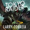 Download Tokyo Raider: A Tale of the Grimnoir Chronicles (Grimnoir Chronicles, #3.6)