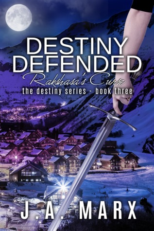 Destiny Defended by J.A. Marx