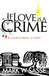 If Love is a Crime: A Christmas Story