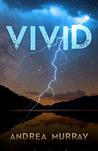 Vivid by Andrea   Murray