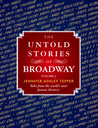 The Untold Stories of Broadway (Volume 2)
