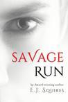 Savage Run: Book I