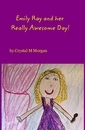 Emily Ray and her Really Awesome Day!