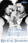 My Dragon Masters by Krystal Shannan