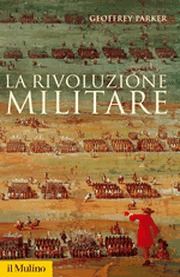 La rivoluzione militare: Le innovazioni militari e il sorgere dell'occidente