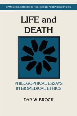 life and death philosophical essays in biomedical ethics by dan w  2940970