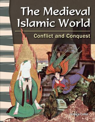 The Medieval Islamic World: Conflict and Conquest