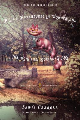 Alice's Adventures in Wonderland / Through the Looking-Glass