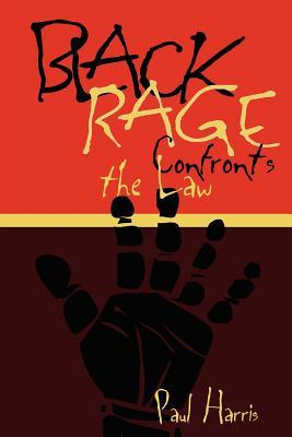 Black Rage Confronts the Law (Critical America (New York University Paperback))