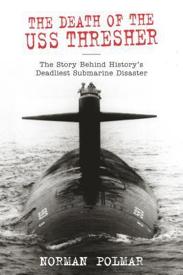 Death of the USS Thresher by Norman Polmar