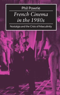 french-cinema-in-the-1980s-nostalgia-and-the-crisis-of-masculinity