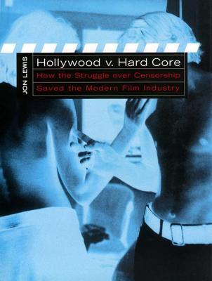 Hollywood V. Hard Core by Jon Lewis