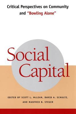 "Social Capital: Critical Perspectives on Community and ""Bowling Alone"""