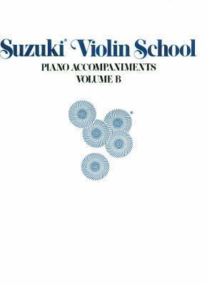 Suzuki Violin School, Vol B: Piano Acc. (Contains Volumes 6-10)