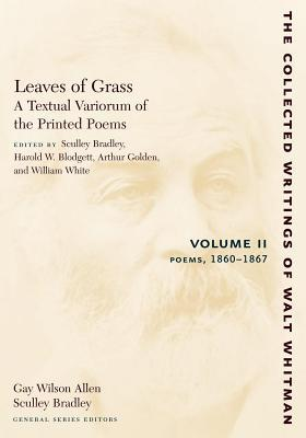 Leaves of Grass: A Textual Variorum of the Printed Poems 1860-67