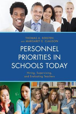 Personnel Priorities in Schools Today: Hiring, Supervising, and Evaluating Teachers