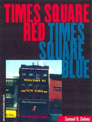 Times Square Red, Times Square Blue by Samuel R. Delany