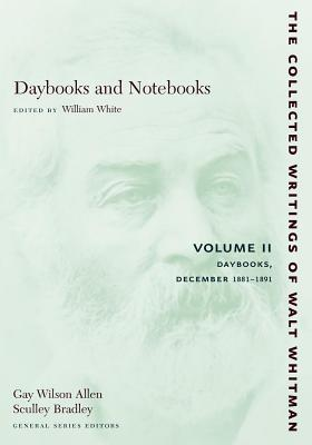 Daybooks and Notebooks: Volume II: Daybooks, December 1881-1891