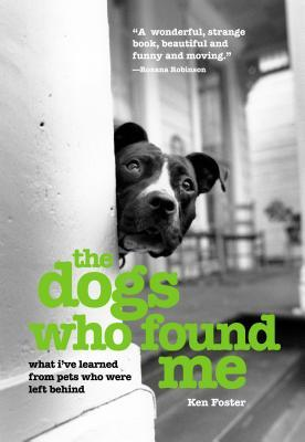 Dogs Who Found Me by Ken Foster