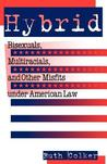 Hybrid: Bisexuals, Multiracials, and Other Misfits Under American Law