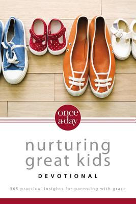 NIV, Once-A-Day Nurturing Great Kids Devotional, Paperback: 365 Practical Insights for Parenting with Grace