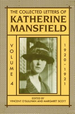 The Collected Letters of Katherine Mansfield: Volume 4: 1920-1921